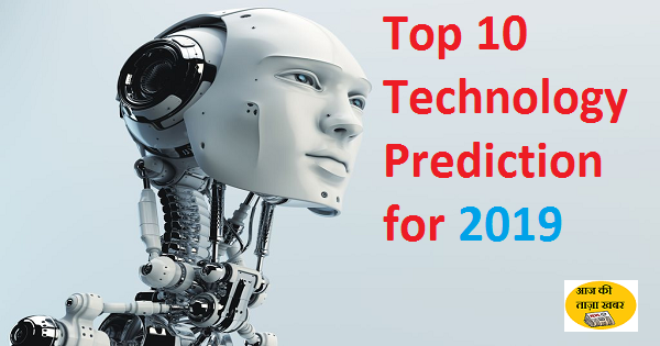 top 10 technology prediction for 2019